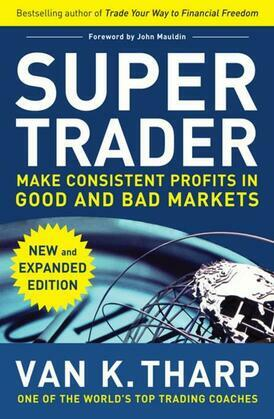 Super Trader, Expanded Edition: Make Consistent Profits in Good and Bad Markets