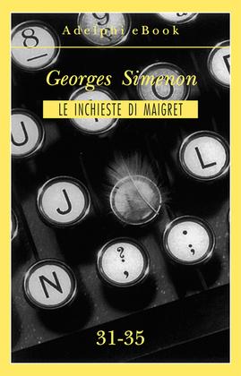 Le inchieste di Maigret 31-35