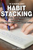 Habit Stacking: How To Write 3000 Words & Avoid Writer's Block (The Power Habits Of A Great Writer)