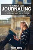 Journaling : The Super Easy Five Minute Basics To Journaling Like A Pro In 30 Days
