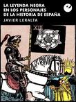 La leyenda negra en los personajes de la historia de España