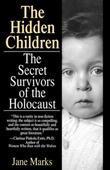 Hidden Children: The Secret Survivors of the Holocaust