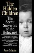 The Hidden Children: The Secret Survivors of the Holocaust