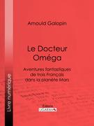 Le Docteur Oméga