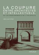 La coupure entre architectes et intellectuels, ou les enseignements de l'Italophilie