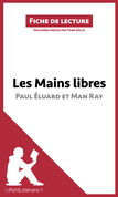 Les Mains libres de Paul Éluard et Man Ray