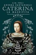Caterina la Magnifica