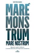 Mare Monstrum, Mare Nostrum