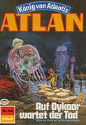 Atlan 422: Auf Dykoor wartet der Tod (Heftroman)
