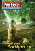 Perry Rhodan 2763: Mondlicht über Naat (Heftroman)