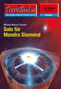 Perry Rhodan 2506: Solo für Mondra Diamond