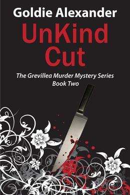 UnKind Cut - A Grevillea Murder Mystery - Book 2