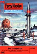 Perry Rhodan 323: Die Zeitpolizei (Heftroman)