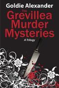 The Grevillea Murder Mysteries -  A Trilogy - 3 Books in 1