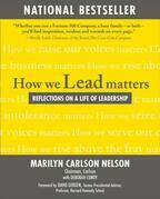 How We Lead Matters:  Reflections on a Life of Leadership