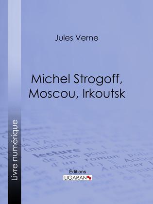 Michel Strogoff, Moscou, Irkoutsk