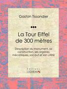 La Tour Eiffel de 300 mètres