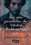 Vies parallèles de Nikolaï Bakhmaltov