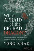 Yong Zhao - Who's Afraid of the Big Bad Dragon?