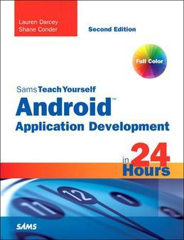 Sams Teach Yourself Android Application Development in 24 Hours,2/e