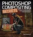 Matt Kloskowski - Photoshop Compositing Secrets: Unlocking the Key to Perfect Selections and Amazing Photoshop Effects for Totally Realistic Composites