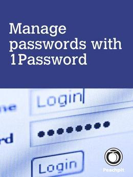 Manage passwords, with 1Password, 1/e
