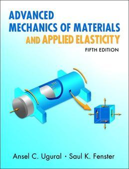 Advanced Mechanics of Materials and Applied Elasticity, 5/e