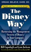 The Disney Way, Revised Edition: Harnessing the Management Secrets of Disney in Your Company