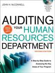 Auditing Your Human Resources Department: A Step-by-Step Guide to Assessing the Key Areas of Your Program