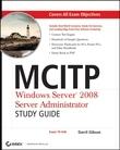 MCITP: Windows Server 2008 Server Administrator Study Guide