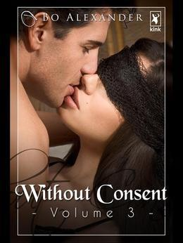 Without Consent - Volume 3