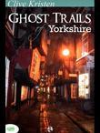 Ghost Trails of Yorkshire