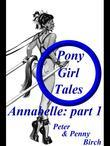 Pony-Girl Tales - Annabelle: Part 1: Part 1