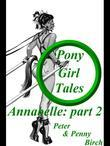 Pony-Girl Tales - Annabelle: Part 2: Part 2