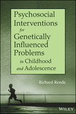 Richard Rende - Psychosocial Interventions for Genetically Influenced Problems in Childhood and Adolescence