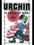 Urchin: A Child of War