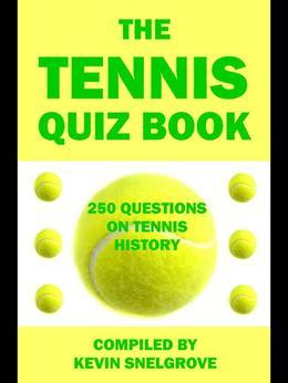 The Tennis Quiz Book: 250 Questions on Tennis History
