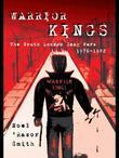 Warrior Kings: The South London Gang Wars 1976-1982