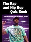 The Rap and Hip Hop Quiz Book: 100 Questions on Rap and Hip Hop History
