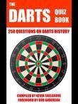 The Darts Quiz Book: 250 Questions on Darts History