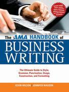 The AMA Handbook of Business Writing: The Ultimate Guide to Style, Grammar, Punctuation, Usage, Construction, and Formatting