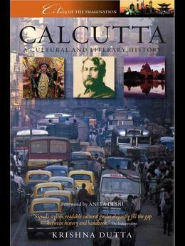Calcutta: A Cultural and Literary History: A Cultural and Literary History
