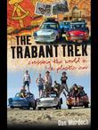 Trabant Trek: Crossing the World in a Plastic Car