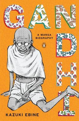 Gandhi: A Manga Biography
