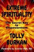 Extreme Spirituality: The Secret Key to Empowerment