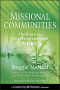 Missional Communities: The Rise of the Post-Congregational Church
