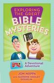 Exploring the Great Bible Mysteries: A Devotional Adventure