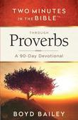 Two Minutes in the Bible™ Through Proverbs: A 90-Day Devotional
