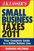J.K. Lasser's Small Business Taxes 2011