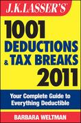 J.K. Lasser's 1001 Deductions and Tax Breaks 2011